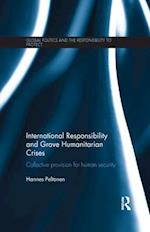 International Responsibility and Grave Humanitarian Crises (Global Politics and the Responsibility to Protect)