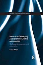 International Multiparty Mediation and Conflict Management (Routledge Studies in Security and Conflict Management)