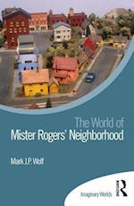 The World of Mister Rogers' Neighborhood (Imaginary Worlds)