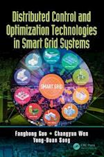 Distributed Control and Optimization Technologies in Smart Grid Systems (Microgrids and Active Power Distribution Networks)