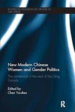 New Modern Chinese Women and Gender Politics (Routledge Research on Gender in Asia Series)
