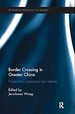 Border Crossing in Greater China (Routledge Research on Taiwan Series)