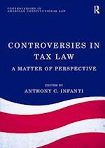 Controversies in Tax Law (Controversies in American Constitutional Law)