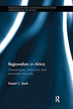 Regionalism in Africa (Routledge Studies in African Politics and International Relations)