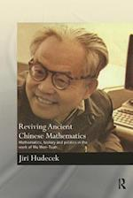 Reviving Ancient Chinese Mathematics (Needham Research Institute Series)