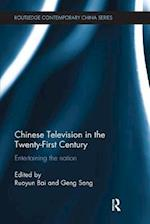 Chinese Television in the Twenty-First Century (Routledge Contemporary China Series)