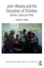 John Wesley and the Education of Children (Routledge Methodist Studies Series)