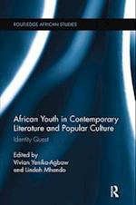 African Youth in Contemporary Literature and Popular Culture (Routledge African Studies)