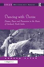 Dancing with Devtas: Drums, Power and Possession in the Music of Garhwal, North India (Soas Musicology Series)