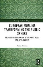 European Muslims Transforming the Public Sphere (Routledge Studies in Religion)
