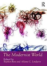 The Modernist World (Routledge Worlds)