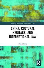 China, Cultural Heritage, and International Law (Routledge Research in International Law)