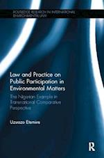 Law and Practice on Public Participation in Environmental Matters (Routledge Research in International Environmental Law)