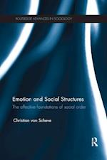Emotion and Social Structures (Routledge Advances in Sociology)