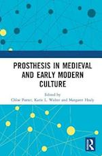 Prosthesis in Medieval and Early Modern Culture