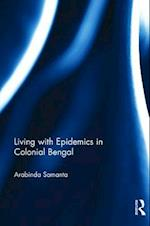 Living with Epidemic in Colonial Bengal