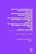 Practical Orthography of African Languages Bound with Orthographe Pratique Des Langues Afrcaines Bound with the Distribution of the Semitic and Cushitic Languages of Africa Bound with Distribution of the Nilotic and Nilo-Hamitic Languages of Africa (Linguistic Surveys of Africa, nr. 12)
