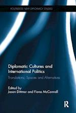 Diplomatic Cultures and International Politics (Routledge New Diplomacy Studies)