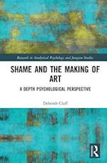 Shame and the Making of Art (Research in Analytical Psychology and Jungian Studies)
