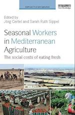 Seasonal Workers in Mediterranean Agriculture (Earthscan Food and Agriculture)