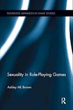 Sexuality in Role-Playing Games (Routledge Advances in Game Studies)