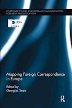 Mapping Foreign Correspondence in Europe (Routledge Studies in European Communication Research and Education)