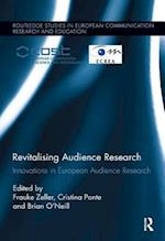 Revitalising Audience Research (Routledge Studies in European Communication Research and Education)