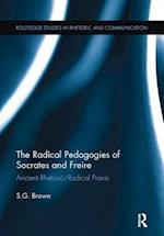 The Radical Pedagogies of Socrates and Freire (Routledge Studies in Rhetoric and Communication)