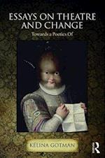Essays on Theatre and Change