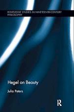 Hegel on Beauty (Routledge Studies in Nineteenth Century Philosophy)