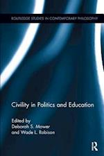 Civility in Politics and Education (Routledge Studies in Contemporary Philosophy)