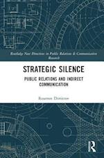 Strategic Silence (Routledge New Directions in Public Relations Communication Research)