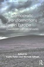 Democratic Transformations in Europe (Routledge Advances in European Politics)