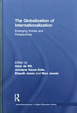 The Globalization of Internationalization (Internationalization in Higher Education Series)