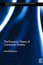 The Economic Theory of Community Forestry (Routledge Explorations in Environmental Economics)