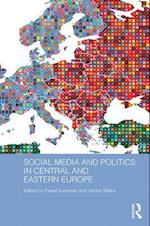 Social Media and Politics in Central and Eastern Europe (Basees/ Routledge Series on Russian and East European Studies)