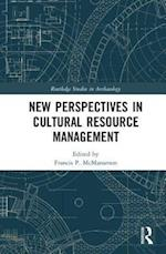 New Perspectives in Cultural Resource Management (Routledge Studies in Archaeology)