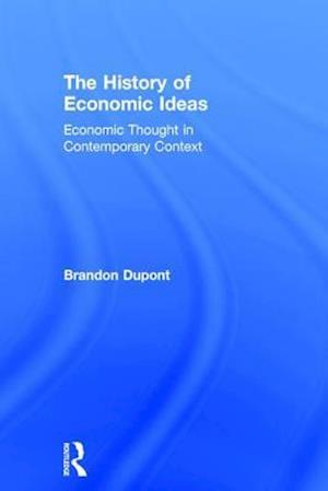Bog, hardback The History of Economic Ideas af Brandon Dupont