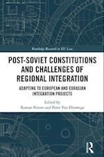 Post-Soviet Constitutions and Challenges of Regional Integration (Routledge Research in Eu Law)