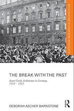 The Break with the Past (Routledge Research in Architecture)