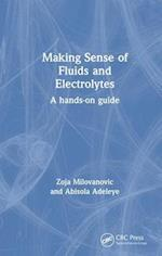 Making Sense of Fluids and Electrolytes (Making Sense of)