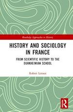 History and Sociology in France (Routledge Approaches to History, nr. 23)