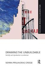 Drawing the Unbuildable (Routledge Research in Architecture)