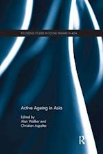 Active Ageing in Asia (Routledge Studies in Social Welfare in Asia)