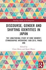Discourse, Gender and Shifting Identities in Japan (Routledge Studies in Sociolinguistics)
