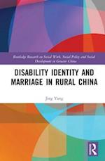 Disability Identity and Marriage in Rural China (Routledge Research on Social Work, Social Policy and Social Development in Greater China)