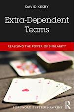 Extra-Dependent Teams
