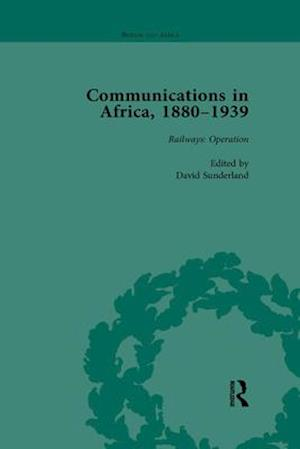 Communications in Africa, 1880-1939, Volume 3