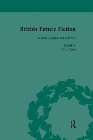 British Future Fiction, 1700-1914, Volume 4