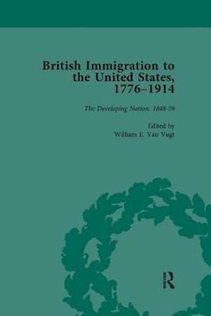 British Immigration to the United States, 1776-1914, Volume 3